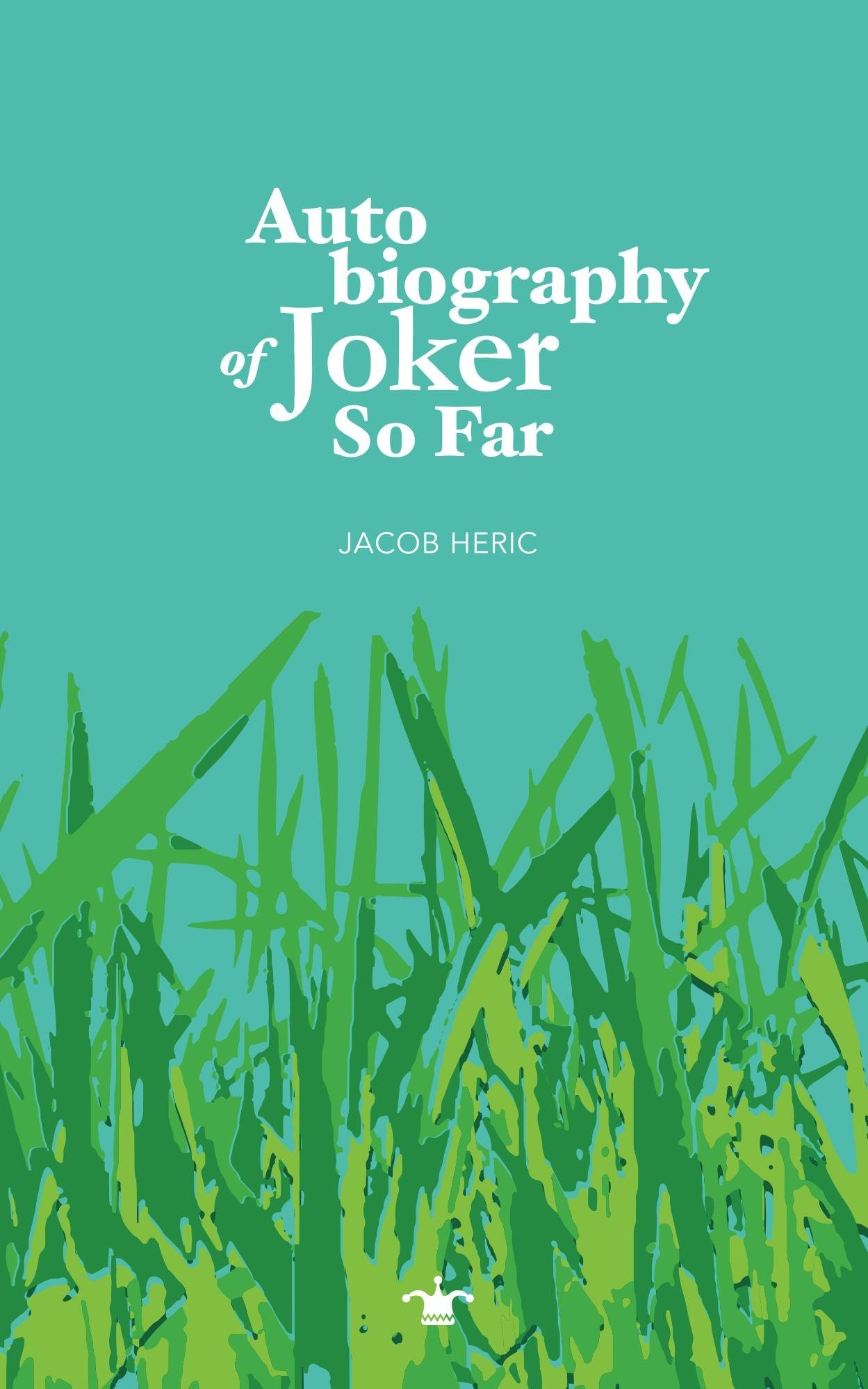 Autobiography of Joker So Far by Jacob Heric Book Cover